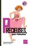 Précieuses, pas ridicules / Charlotte Bousquet | Bousquet, Charlotte (1973-....). Auteur