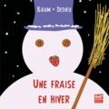 [Une ]fraise en hiver | Baum, Gilles. Auteur