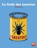 Le goût des insectes / Frédéric Marais | Marais, Frédéric (1965-....)