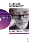 Alexandro Jodorowsky - La vie est un conte. 1 CD audio
