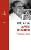 Robert Eymeri - La Voie du sentir : Transcription de l'enseignement oral de Luis Ansa.