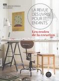 Marie Lallouet - La revue des livres pour enfants N° 299, février 2018 : Les écoles de la création.