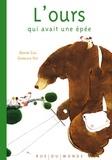 L' ours qui avait une épée / texte de Davide Calì | Cali, Davide (1972-....). Auteur