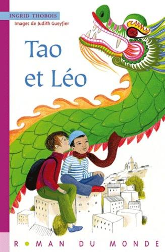 Tao et Léo / Ingrid Thobois   Thobois, Ingrid (1980-...). Auteur