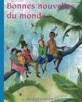 Bonnes nouvelles du monde / Alain Serres | Serres, Alain (1956-....). Auteur