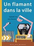 Un flamant dans la ville / Raphaële Frier, Julia Chausson | Frier, Raphaële (1970-....)