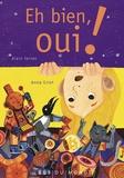 Alain Serres et Anna Griot - Eh bien, oui !.