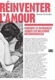 Mona Chollet - Réinventer l'amour - Comment le patriarcat sabote les relations hétérosexuelles.