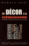 Romain Fohr - Du décor à la scénographie - Anthologie commentée de textes sur l'espace scénique.
