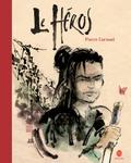 Le héros / Pierre Cornuel | Cornuel, Pierre (1952-....). Auteur
