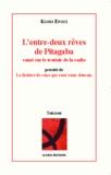 Kossi Efoui - L'entre-deux rêves de Pitagaba conté sur le trottoir de la radio - Précédé de Le théâtre de ceux qui vont venir demain.