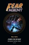 Rick Remender et Tony Moore - Fear Agent Hors-série : Légendes d'un Fear Agent.
