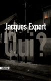 Qui ? / Jacques Expert | Expert, Jacques