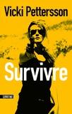 Survivre / Vicki Pettersson | Pettersson, Vicki (1972-....)