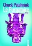 Chuck Palahniuk - Le purgatoire.