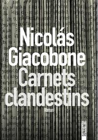 Nicolás Giacobone - Carnets clandestins.