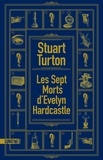 Stuart Turton - Les sept morts d'Evelyn Hardcastle.