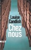 Louise Candlish - Chez nous.