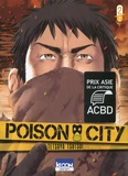 Poison City. Tome 02 / Tetsuya Tsutsui | Tsutsui, Tetsuya. Auteur