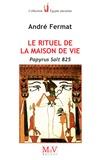 André Fermat - Le rituel de la maison de vie - Papyrus Salt 825.