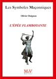 Olivier Doignon - L'épée flamboyante.