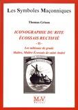 Thomas Grison - Iconographie du rite écossais rectifié - Tome 2, Les tableaux de grade : Maître, Maître Ecossais de Saint-André.