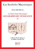 Percy John Harvey - Les grades de vengeance - Tome 2, L'illustre élu des quinze et le sublime chevalier élu.