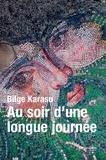 Bilge Karasu - Au soir d'une longue journée.