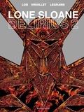Philippe Druillet et  Lob - Lone Sloane Tome 2 : Delirius 2.