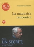 Philippe Grimbert - La mauvaise rencontre. 1 CD audio MP3