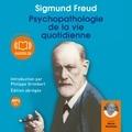 Sigmund Freud - Psychopathologie de la vie quotidienne.