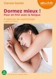 Clarisse Gardet - Dormez mieux ! - Pour en finir avec la fatigue. 1 CD audio