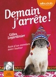 Gilles Legardinier - Demain j'arrête ! - Suivi d'un entretien avec l'auteur. 1 CD audio MP3