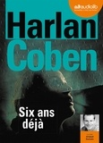 Harlan Coben - Six ans déjà. 1 CD audio MP3