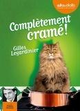 Gilles Legardinier - Complètement cramé !. 1 CD audio MP3