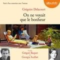 Grégoire Delacourt - On ne voyait que le bonheur.