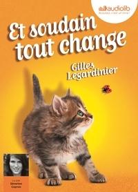Gilles Legardinier - Et soudain tout change. 1 CD audio MP3
