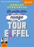 Romain Puértolas - La petite fille qui avait avalé un nuage grand comme la tour Eiffel. 1 CD audio