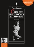 Fred Vargas - Ceux qui vont mourir te saluent. 1 CD audio MP3