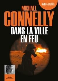 Michael Connelly - Dans la ville en feu. 1 CD audio MP3