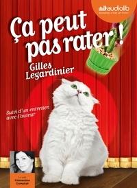 Gilles Legardinier - Ca peut pas rater !. 1 CD audio