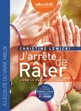 Christine Lewicki - J'arrête de râler. 1 CD audio MP3