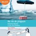 Katarina Mazetti - Ma vie de pingouin.