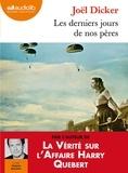 Joël Dicker - Les derniers jours de nos pères. 1 CD audio MP3