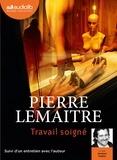 Pierre Lemaitre - Travail soigné. 1 CD audio MP3
