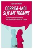 Giorgio Nardone - Corrige-moi si je me trompe - Stratégies de communication pour dénouer les conflits de couple.