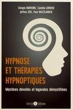 Giorgio Nardone et Camillo Loriedo - Hypnose et thérapies hypnotiques - Mystères dévoilés et légendes démystifiées.