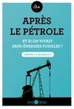 Jérôme Le Boursicot - Après le pétrole - Et si on vivait sans énergies fossiles ?.