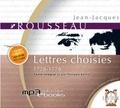 Jean-Jacques Rousseau et Philippe Bertin - Lettres choisies 1728-1778. 1 CD audio MP3