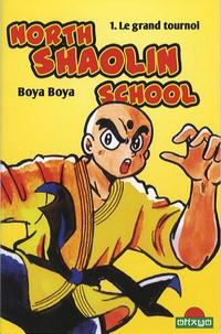 Boya Boya - North Shaolin School Tome 1 : Le grand tournoi.